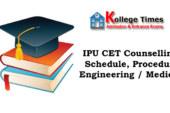 IPU CET Counselling 2018 Schedule, Procedure